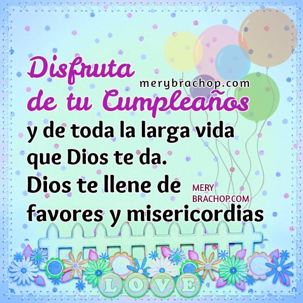 Bonitas frases de cumpleaños con imágenes para amiga, hija, hermana, felicidades en cumpleaños, tarjetas cristianas para saludar y felicitar por Mery Bracho con mensajes cortos.