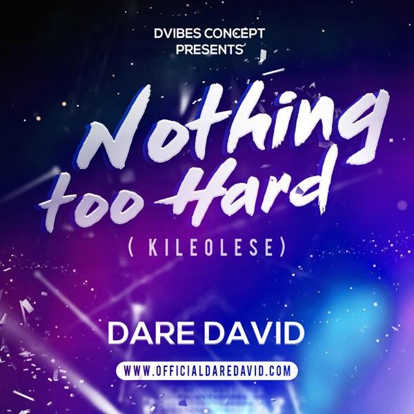 Music +  Video: Nothing Too Hard -  Dare David