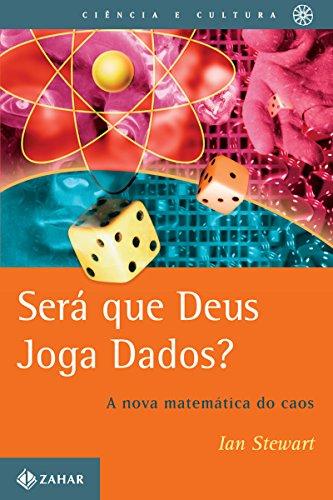 Será que Deus joga dados A nova matemática do caos - Ian Stewart