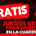 ► JUEGOS GRATIS PARA PASAR LA CUARENTENA