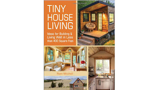 Tiny House Living: Ideas For Building and Living Well In Less than 400 Square Feet Paperback – July 14, 2014 by Ryan Mitchell