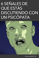 6 señales de que estás discutiendo con un psicópata