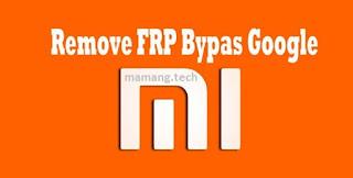 Cara remove FRP Bypass Xiaomi Mi A2 Lite
