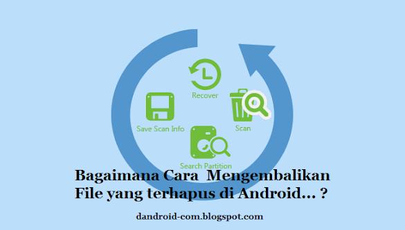 Cara Mengembalikan File Foto dan Data Yang Terhapus di Android [ ROOT ]