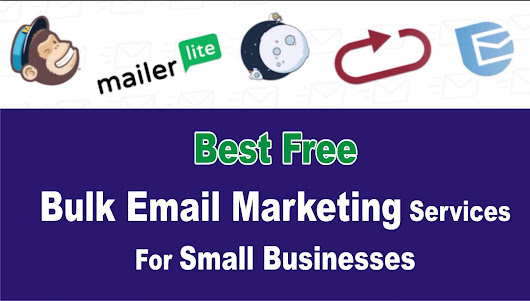5 Best Free Bulk Email Marketing Services For Small Businesses - Ways To Earn Money Online