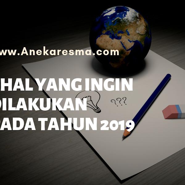 Day 17: 5 Hal Yang Ingin Dilakukan Pada Tahun 2019