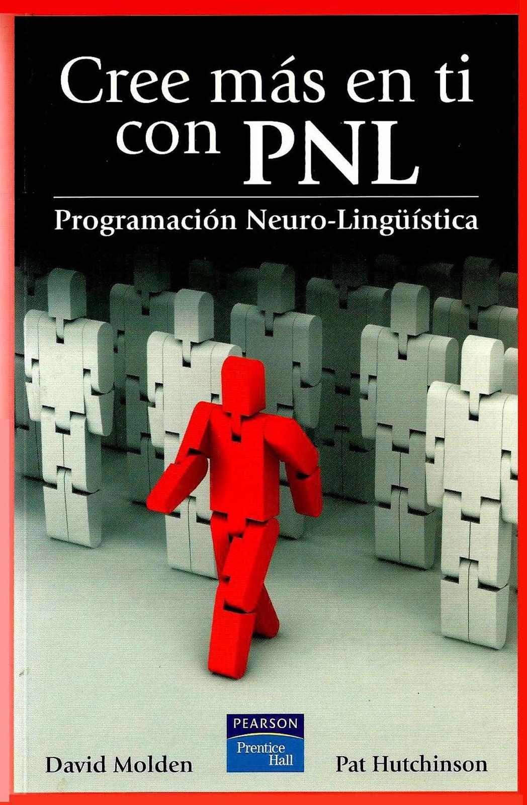 Cree más en ti con PNL: Programación Neuro-Lingüística – David Molden