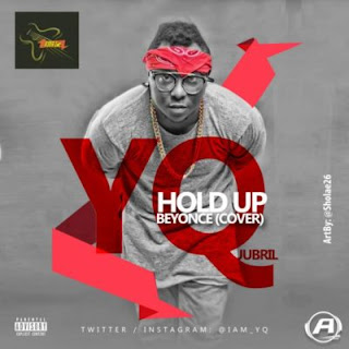 "Music: YQ – ""Hold Up"" (Beyonce Cover)"