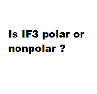 Is IF3 polar or nonpolar ?