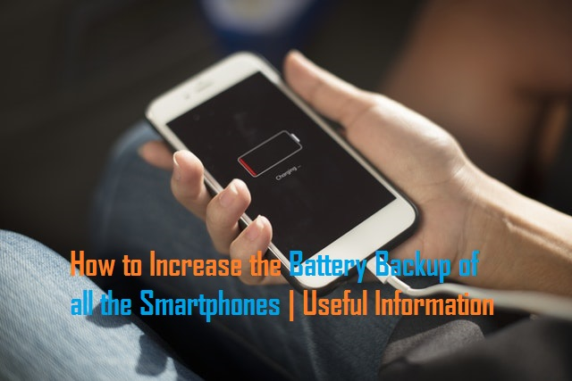 Increase the Battery Backup of all the Smartphones