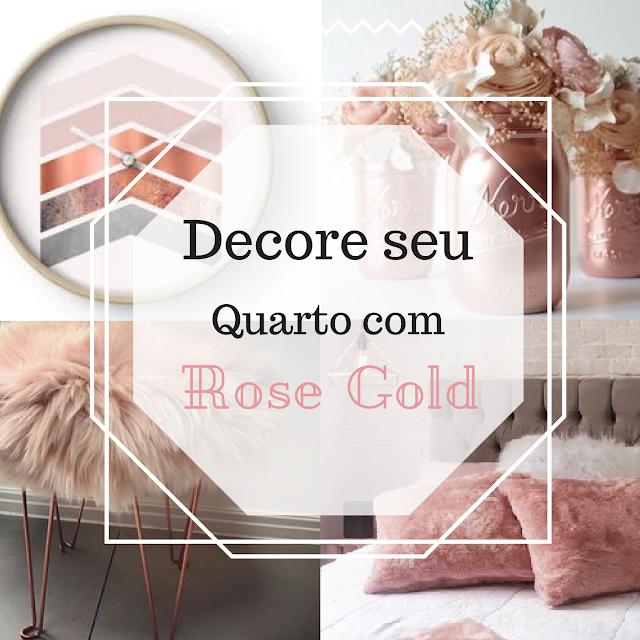 Trend em Destaque: Decore seu quarto com Rose Gold