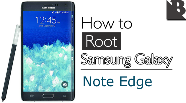 How To Root Samsung Galaxy Note Edge SM-N915