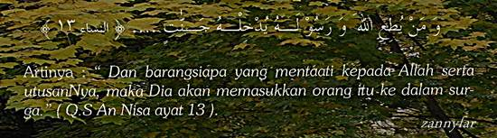Dan barang siapa yang mentaati kepada Allah serta utusan Nya, maka dia akan memasukkan orang itu ke dalam surga