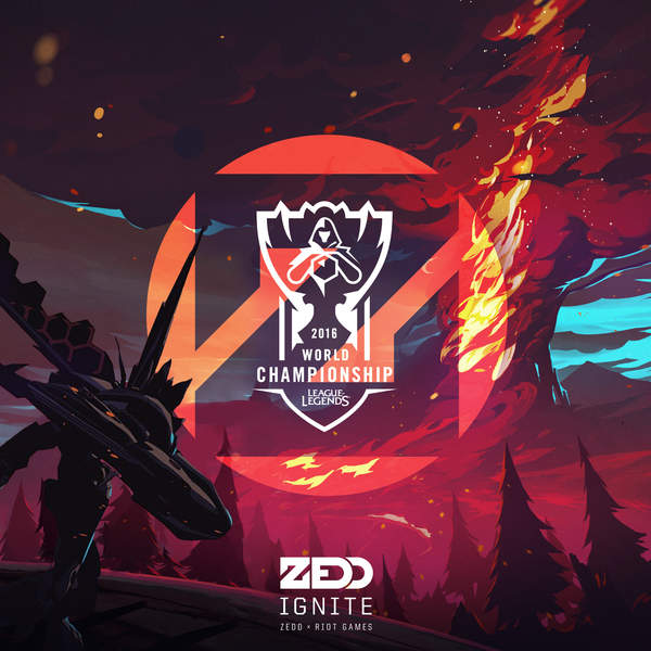 Zedd - Ignite (2016 League of Legends World Championship) - Single  Cover
