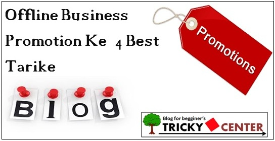 Offline business Promotion ke 4 Best Tips