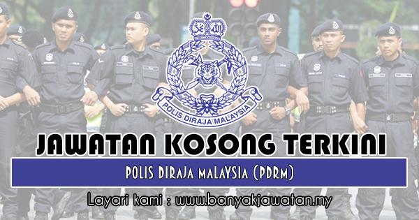 Jawatan Kosong 2018 di Polis Diraja Malaysia (PDRM)