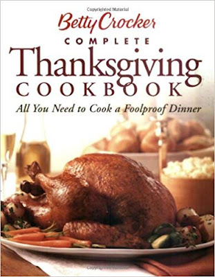 Betty Crocker Complete Thanksgiving Cookbook All You Need to Cook a Foolproof Dinner