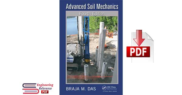 Advanced Soil Mechanics Fourth Edition By BRAJA M. DAS