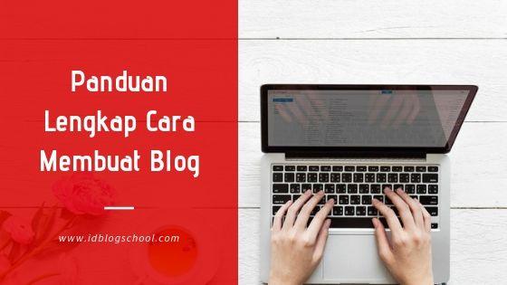 Panduan Lengkap Cara Membuat Blog
