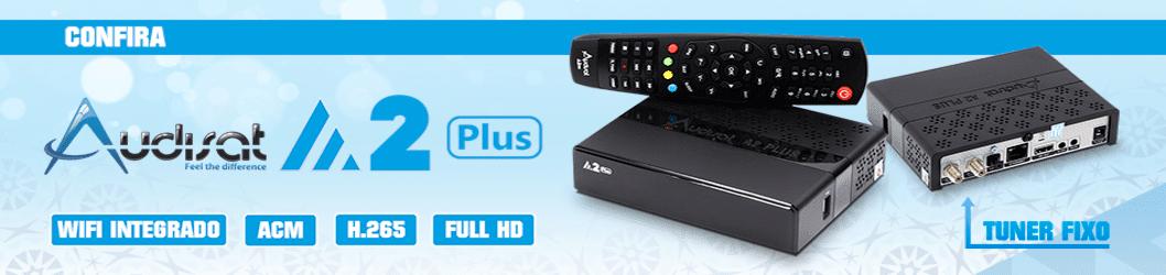 Conheça o novo Audisat A2 Plus com tuner Fixo