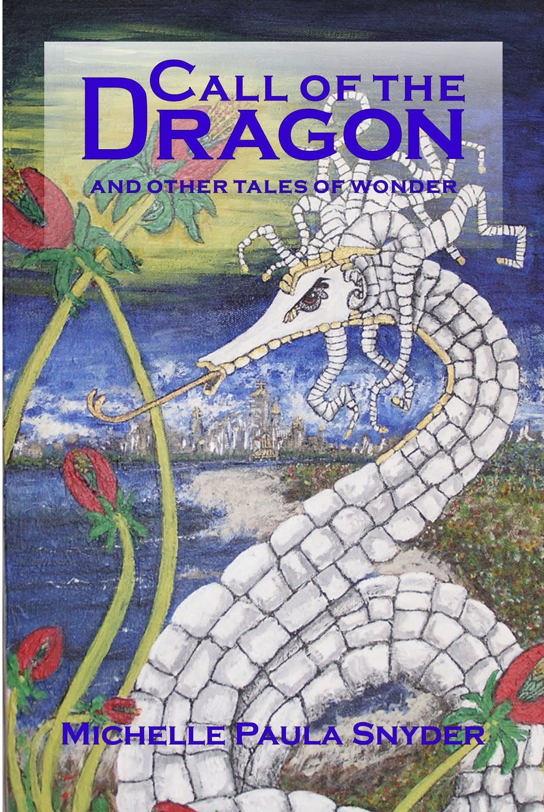 Call of the Dragon and Other Tales of Wonder