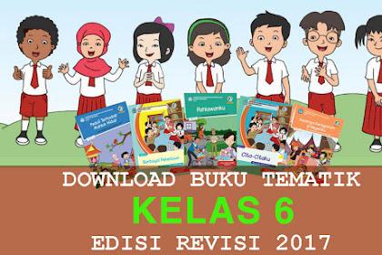 Download Buku Tematik kelas 6 Revisi 2017 Semester 1 dan 2