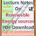 Lecture Notes on Non conventional energy sources (NCES) or Renewable Energy sources PDF Download