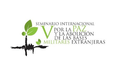V Seminario Internacional de Paz y la Abolición de las Bases Militares Extranjeras.