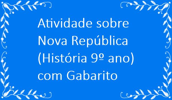 atividade-sobre-nova-republica-historia-9-ano-com-gabarito