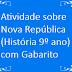 Atividade sobre Nova República (História 9º ano) com Gabarito