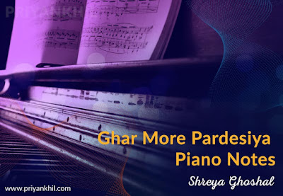 Ghar More Pardesiya Piano Notes