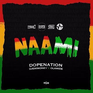 DopeNation Feat. Olamide & DJ Enimoney – Naami