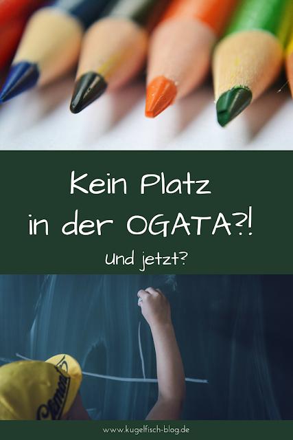 Kein OGATA-Platz für mein Kind - Und jetzt?