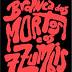 Resenha: Branca dos Mortos e os 7 Zumbis
