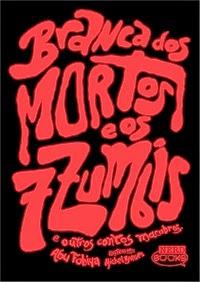 Branca dos Mortos e os 7 Zumbis   Abu Fobiya