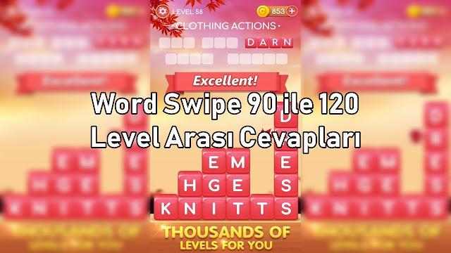 Word Swipe 90 ile 120 Level Arasi Cevaplari