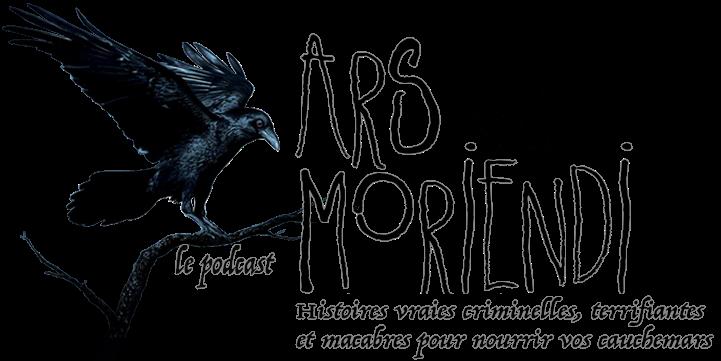 Ars Moriendi Podcast / Histoires vraies criminelles, terrifiantes et macabres