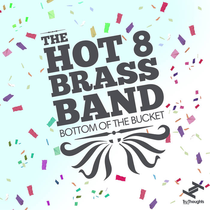 The Hot 8 Brass Band _Bottom Of The Bucket