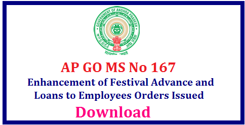 AP GO MS No 167 RPS-2015 Enhancement of Festival Advance and Loans to Employees Orders Issued-Download Andhra Pradesh Revised Pay Scales 2015 according to the Recomondation of 10th Pay Revision Commission 2015 Loans and Advances vizz.... Motor Car Advances Marriage advances Personal Computer Advances Festival Advances Educational Loan Advances to the Employees and Teachers in AP Vide GO MS No 167 dated 20.09.2017 Enhanced LOANS AND ADVANCES Admissibility in Revised pay Scales, 2015 – Recommendation of Pay Revision Commission 2015- Orders – Issued. ap-go-ms-no-167-rps-2015-enhancement-of-festival-loans-motor-car-bike-marriage-computer-download/2017/09/ap-go-ms-no-167-rps-2015-enhancement-of-festival-loans-motor-car-bike-marriage-computer-download.html