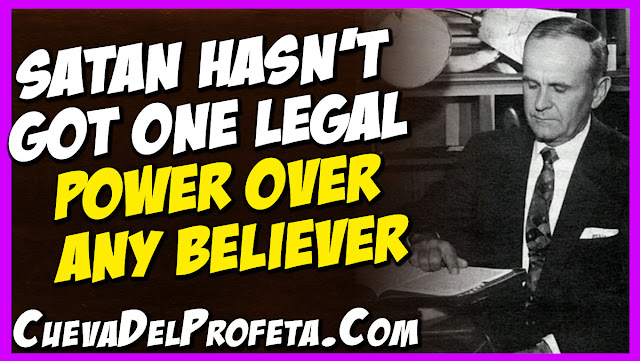 Satan Has not got one Legal Power over any Believer- William Marrion Branham Quotes