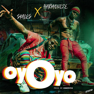 Skales ft Harmonize - Oyoyo