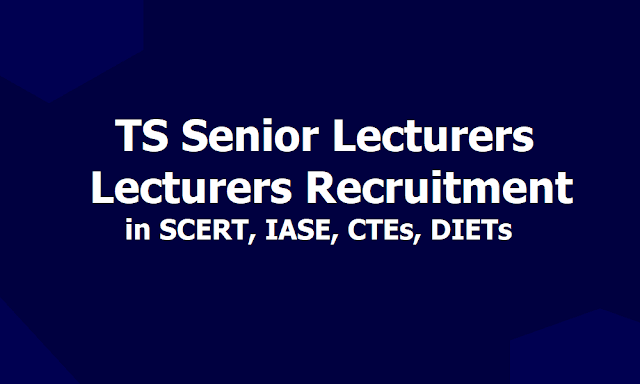 TS Senior Lecturers, Lecturers Recruitment by Deputation method in SCERT, IASE, CTEs, DIETs 2019