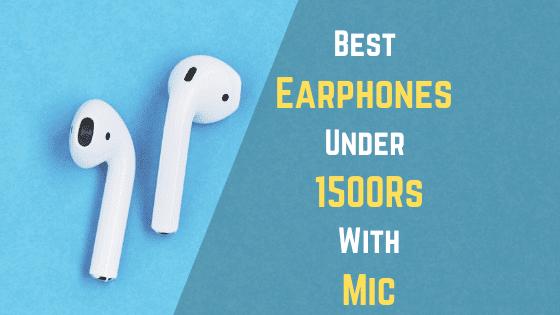 Best Earphones Under 1500 With Mic in India