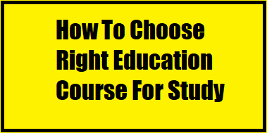 How To Choose Right Educational Courses For Study