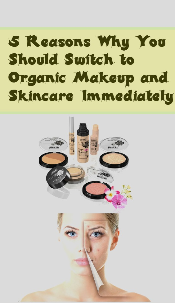 5 Reasons Why You Should Switch to Organic Makeup and Skincare Immediately