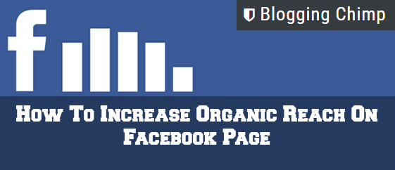 How To Increase Organic Reach On Facebook Page
