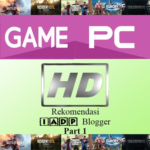 Diantara kalian siapa nih yang menjadi seorang gamers sejati Kumpulan Game Offline PC HD Terbaik 2017 Versi  Part 1