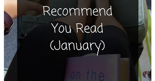 Books I Recommend You Read [January]