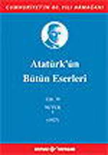 Atatürk'ün Bütün Eserleri - Cilt :19 - Nutuk
