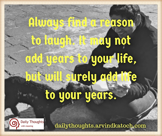 Daily Thought, Image, Always, reason, laugh. add, years, life,